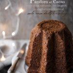 Grandi regali golosi: pandoro al cacao ;-)